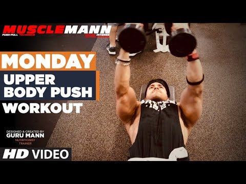 Monday - Upper Body Push | MUSCLEMANN - Super Intense Cutting program by Guru Mann