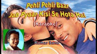 Pehli Pehli Baar Jab Pyaar (Karaoke) Kumar Sanu