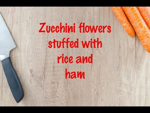 How to cook - Zucchini flowers stuffed with rice and ham