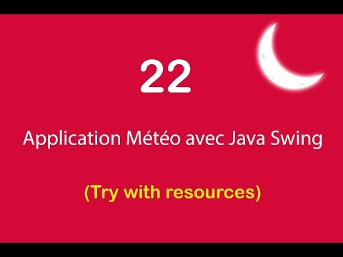 Application Météo avec Java Swing - 22 - Try with resources