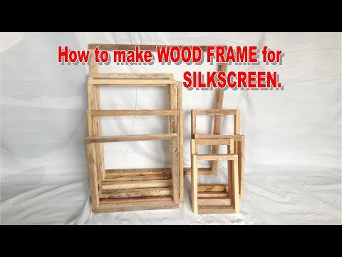 How to make wood frame for silkscreen