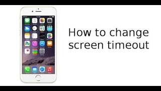 Change screen timeout in iPhone