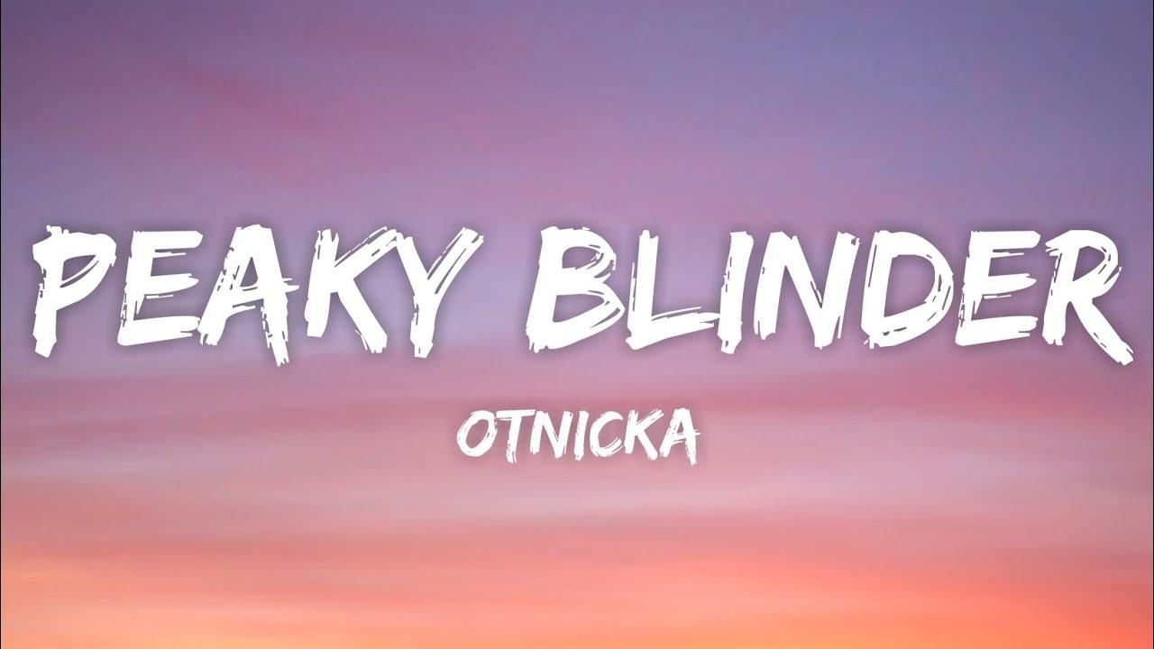 Download Otnicka - Peaky Blinder (Lyrics)   I Am Not Outsider I Am A Peaky Blinder   Where Are You? MP3 Gratis