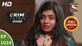 Crime Patrol Dastak Ep 1024 Full Episode 22nd April, 2019