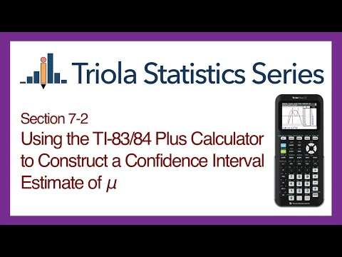 TI 83/84 Section 7-2: Using the TI-83/84 to Construct a Confidence Interval Estimate of a Pop. Mean