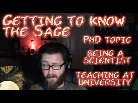 Getting to know the Sage - PhD topic, being a scientist, teaching at university