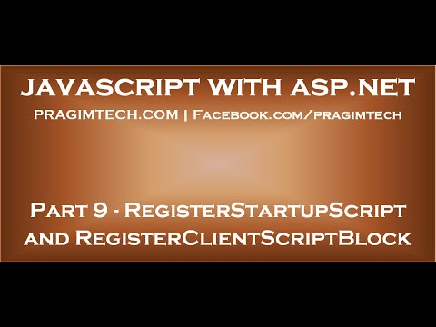 RegisterStartupScript and RegisterClientScriptBlock methods