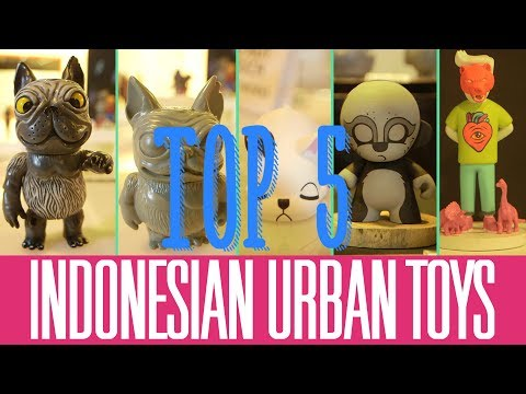 Top 5 Indonesian Urban Toys