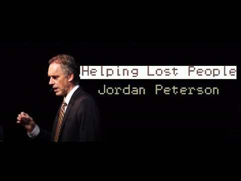 Jordan Peterson: How do you help someone who's lost and doesn't want help