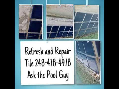 Refresh and Repair Tile 248-478-4978 Ask the Pool Guy
