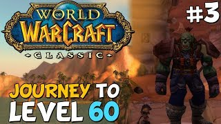 WoW Classic Journey To Level 60 Episode 3