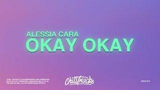 Alessia Cara – Okay Okay (Lyrics)