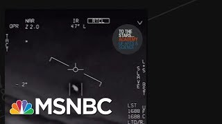 Pentagon Is Investigating The Existence Of Aliens   Velshi & Ruhle   MSNBC