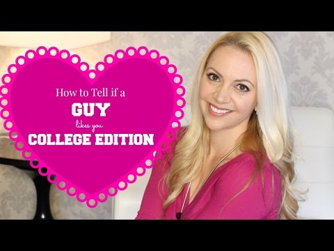 How to Tell if a GUY Likes You: COLLEGE EDITION