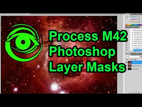 How to Process M42 Using Photoshop Layer Masks - Astrophotography Tutorial