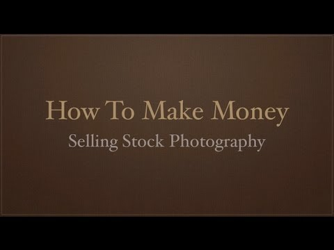 How To Make Money Selling Stock Photography