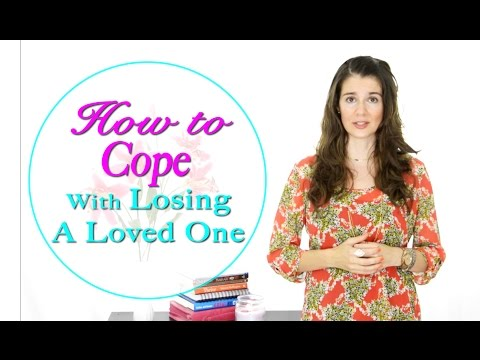 How to Cope With Grief and Losing A Loved One