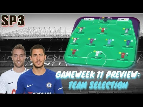 Gameweek 11 Preview: My Team + Player Suggestions | Fantasy Premier League 2017/18
