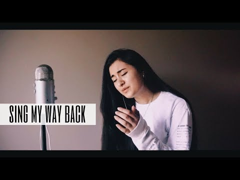 SING MY WAY BACK | Steffany Gretzinger (cover)