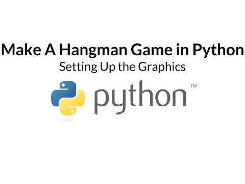 Make A Hangman Game In Python   Part Two - The Graphics