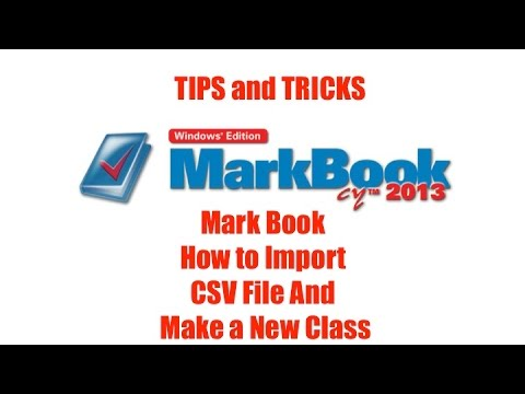 Importing Class List form CSV file into Mark Book to Create your Classes
