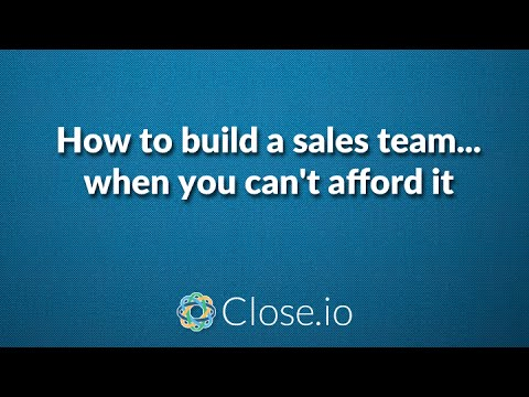 How to build a sales team... when you can't afford it