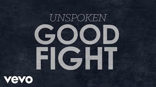 Unspoken - Good Fight (Official Lyric Video)