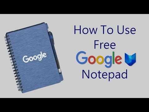 How To Use Google Notepad Free