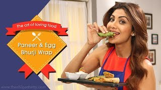 Paneer & Egg Bhurji Wrap | Shilpa Shetty Kundra | Healthy Recipes | The Art Of Loving Food