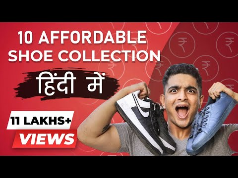 LOW COST Shoe Collection - 10 Shoes That You MUST HAVE    BeerBiceps Hindi