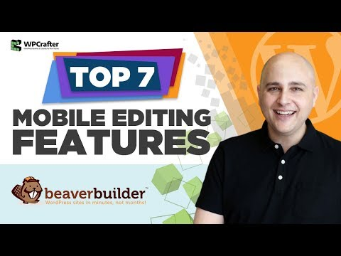 7 Beaver Builder Mobile Editing Tricks That You Might Not Know About