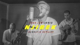 Saad Lamjarred - Njibek Njibek (Acoustic Version)   2019   (سعد لمجرد - نجيبك نجيبك (النسخة الصوتية
