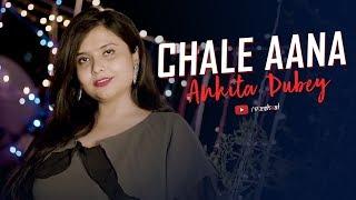 Chale Aana De De Pyaar De I Vizshaal  Ankita Dubey  Armaan Malik Amaal Mallik  Cphase Studios