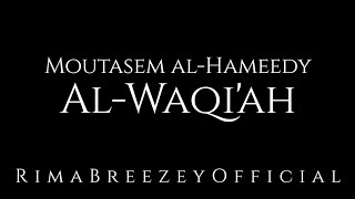 Very Soothing - Al-Waqi`ah - Moutasem Al-Hameedy