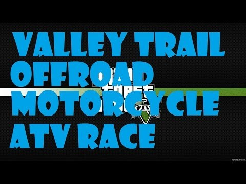 GTA5 - Playthrough - Valley Trail Offroad Motorcycle/ATV Race - PS3 - Xbox 360