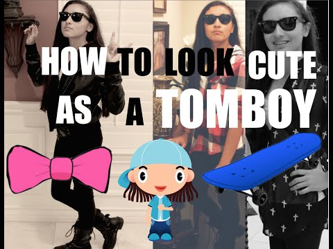 How To Look Cute as a TOMBOY!!