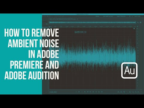 How to Remove Ambient Noise in Adobe Premiere and Adobe Audition
