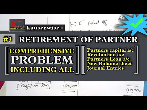 [#3] Retirement of a Partner [ Comprehensive Problem ] Financial accounting tutorial:- by kauserwise