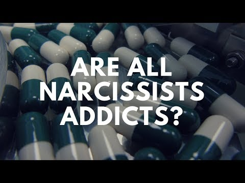 Are all narcissists addicts?