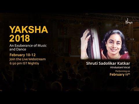 Shruti Sadolikar Katkar - Hindustani Vocal - YAKSHA 2018 Feb 11