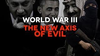 World War III - The New Axis of Evil