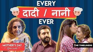 Every Daadi/Naani Ever | Mother