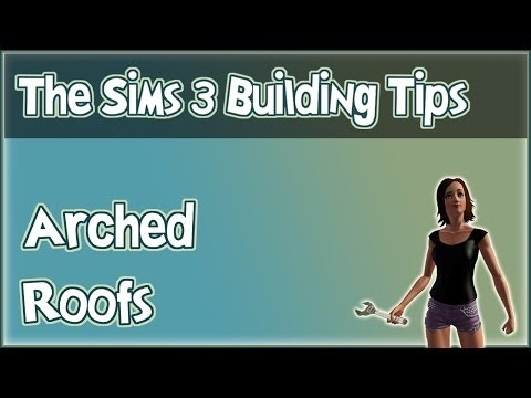 The Sims 3 Building Tips - Arched Roofs