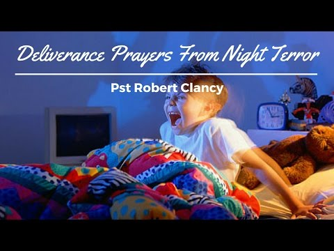 DELIVERANCE PRAYER FOR NIGHT TERROR, PARALYSIS, INSOMNIA, NIGHTMARES ETC