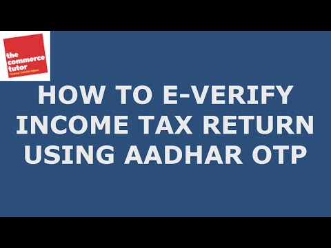 HOW TO E VERIFY INCOME TAX RETURN WITH AADHAR