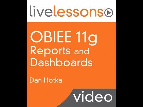 OBIEE 11g Reports and Dashboards: A Course Introduction