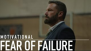 FEAR OF FAILURE - MOTIVATIONAL VIDEO