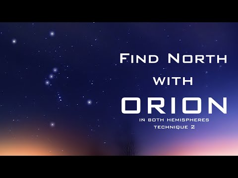 Find North with the Stars - Orion - Second Technique - (Northern and Southern Hemisphere)