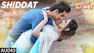 Armaan Malik: Shiddat Song (Full Audio) | Sweetiee Weds NRI | Himansh Kohli, Zoya Afroz | T-Series
