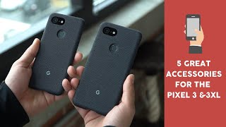 5 Great Accessories for The Pixel 3 & 3XL!